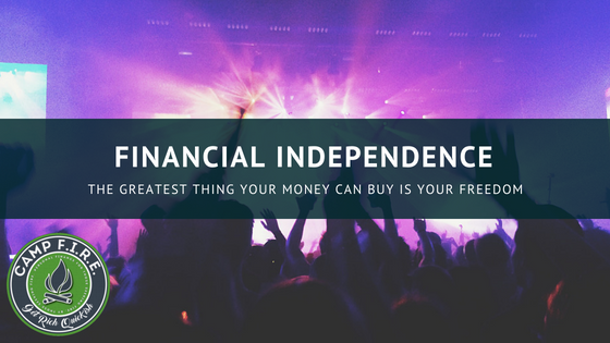 Financial Independence: the greatest thing money can buy is your freedom