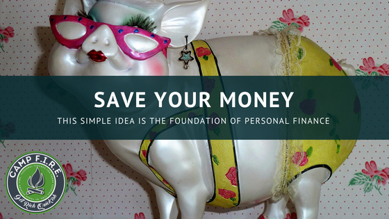 Save Your Money: this simple idea is the foundation of personal finance