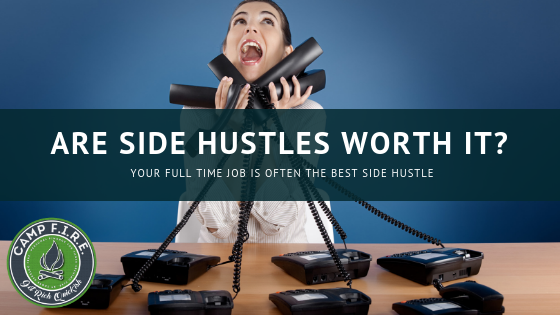Are side hustles worth it? Your full time job is often the best side hustle.