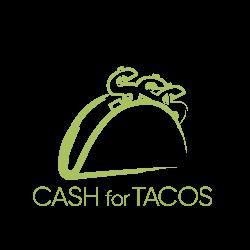 Cash for Tacos