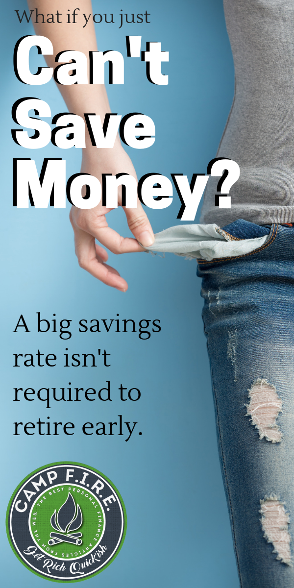 #Saving a large percentage of your #income is often preached as a requirement to reach #FinancialIndependence and #RetireEarly. Nonsense. Sometimes you just #CantSaveMoney and that's fine - you can still reach #FIRE