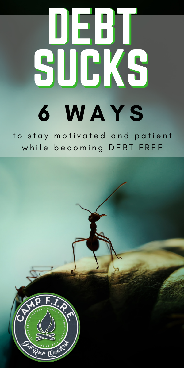 #DebtSucks, but we've got six ways that you can stay patient and motivated while you pay off your #debt and strive for #FinancialIndependence