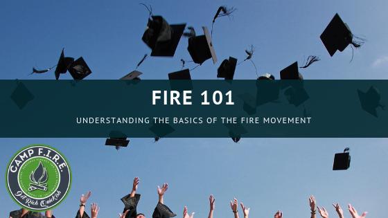 FIRE 101 Understanding the basics of the FIRE movement