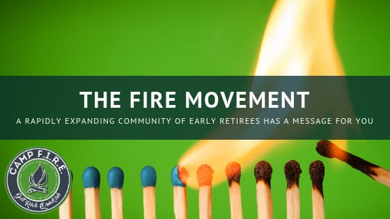 The FIRE movement. A rapidly expanding community of early retirees has a message for you.
