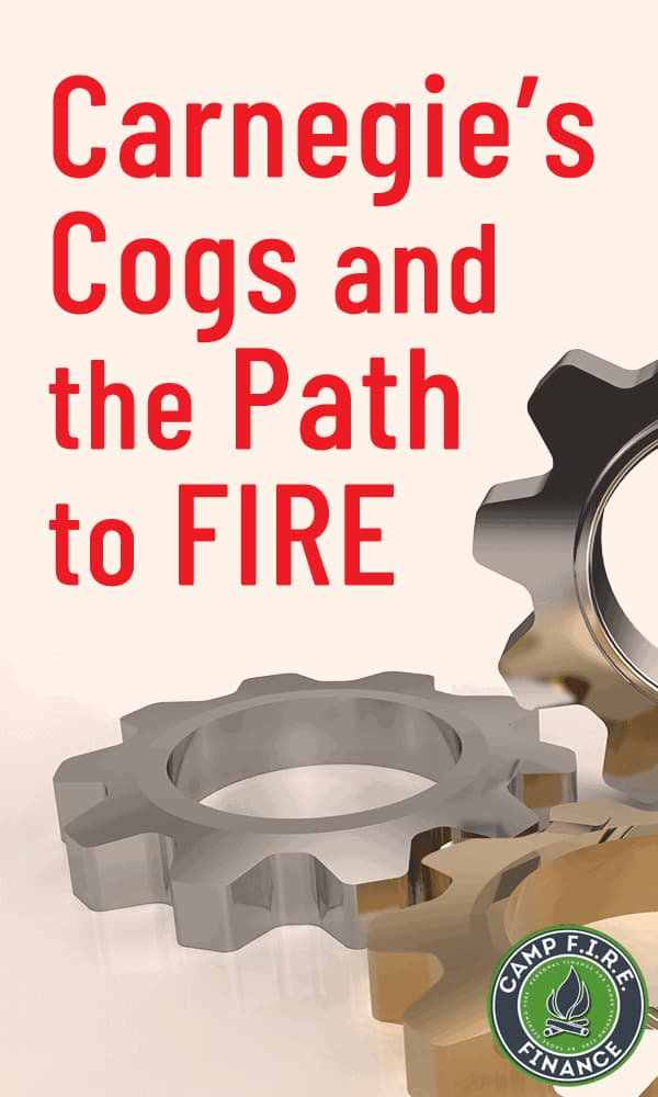 Andrew Carnegie's Cogs and the Path to FIRE