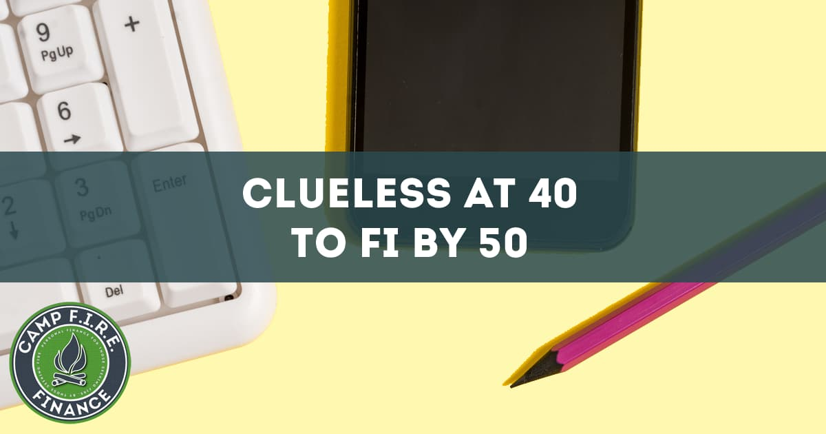 Clueless at 40 to FI by 50