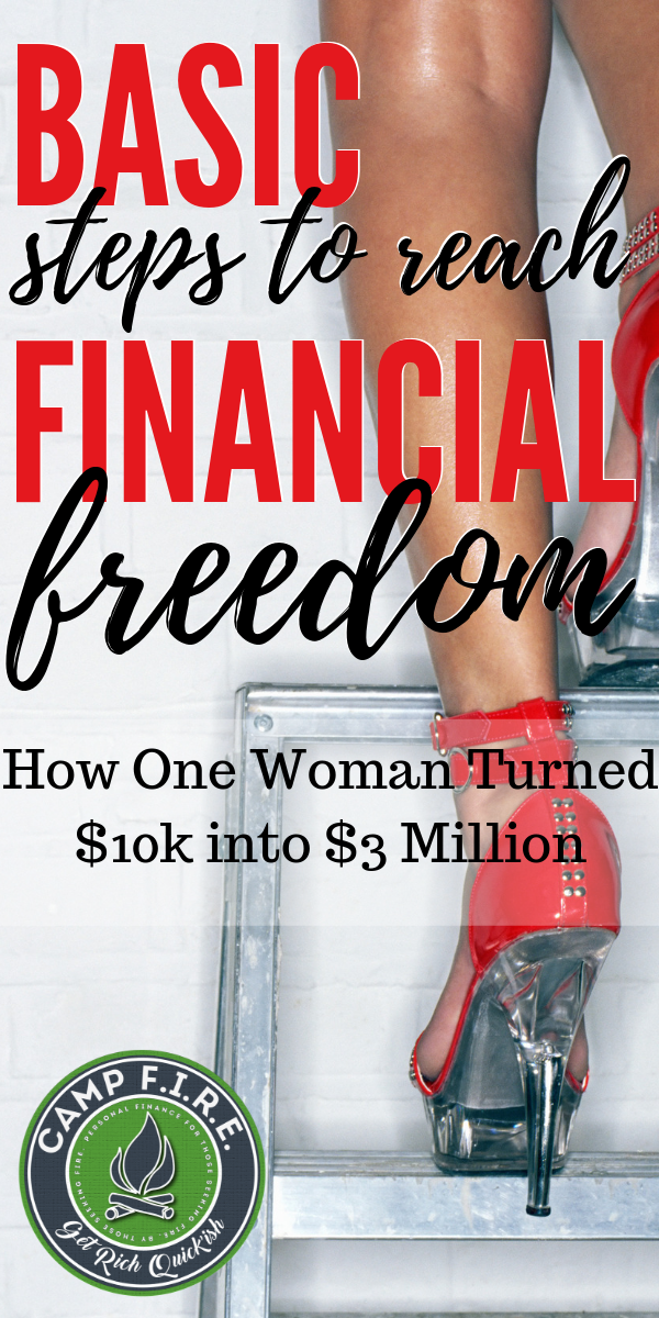 These are the basic personal finance steps one woman followed to turn $10,000 into $3,000,000 and reach financial freedom